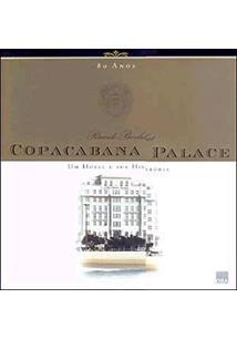 LIVRO COPACABANA PALACE: UM HOTEL E SUA HISTORIA - 2ªED.(2004)