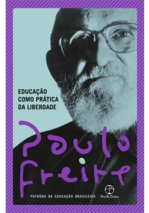 EDUCAÇAO COMO PRATICA DA LIBERDADE - 50ªED.(2020)