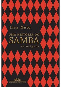 UMA HISTORIA DO SAMBA: AS ORIGENS