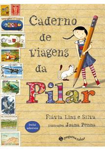CADERNO DE VIAGENS DA PILAR - 2ªED.(2015)