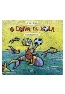 O DONO DA BOLA - 2ªED.(2004)
