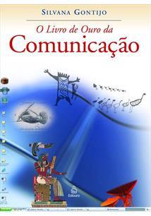 O LIVRO DE OURO DA COMUNICAÇAO - 2ªED.(2009)