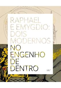 RAPHAEL E EMYGDIO: DOIS MODERNOS NO ENGENHO DE DENTRO