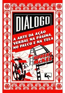 DIALOGO: A ARTE DA AÇAO VERBAL NA PAGINA, NO PALCO E NA TELA