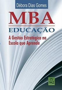 LIVRO MBA EDUCAÇAO: A GESTAO ESTRATEGICA NA ESCOLA QUE APRENDE