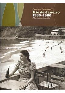 LIVRO RIO DE JANEIRO 1930-1960: UMA CRONICA FOTOGRAFICA - 1ªED.(2008)
