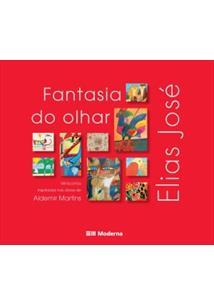FANTASIA DO OLHAR: MINICONTOS INSPIRADOS NAS OBRAS DE ALDEMIR MARTINS - 1ªED.(2...