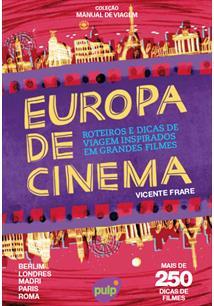 EUROPA DE CINEMA: ROTEIROS E DICAS DE VIAGEM INSPIRADOS EM GRANDES FILMES