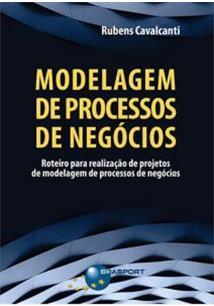 MODELAGEM DE PROCESSOS DE NEGOCIOS: ROTEIRO PARA REALIZAÇAO DE PROJETOS DE MODELAGEM DE PROCESSOS DE NEGOCIOS