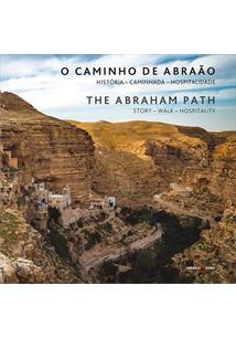 O CAMINHO DE ABRAAO: HISTORIA - CAMINHADA - HOSPITALIDADE / THE ABRAHAM PATH: S...