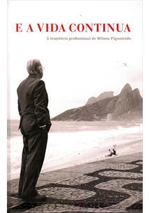 E A VIDA CONTINUA: A TRAJETORIA DE WILSON FIGUEIREDO