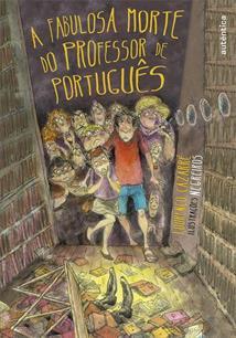 A FABULOSA MORTE DO PROFESSOR DE PORTUGUES - 1ªED.(2013)