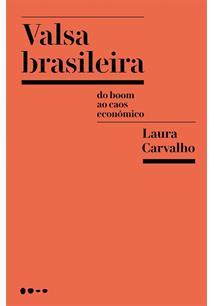 VALSA BRASILEIRA: DO BOOM AO CAOS ECONOMICO