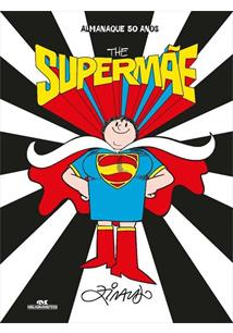 ALMANAQUE 50 ANOS: THE SUPERMAE