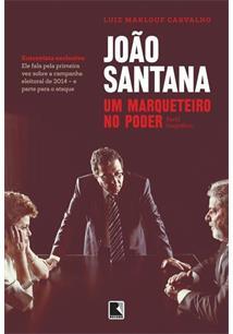 LIVRO JOAO SANTANA: UM MARQUETEIRO NO PODER