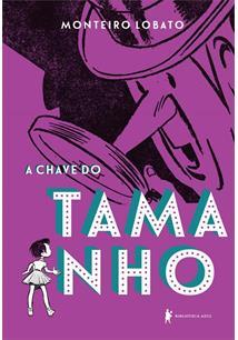 51c5bbb42 A CHAVE DO TAMANHO - Monteiro Lobato - Livro