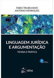 LINGUAGEM JURIDICA E ARGUMENTAÇAO - 6ªED.(2019)