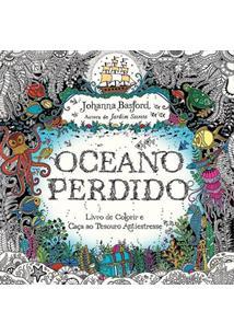 OCEANO PERDIDO: LIVRO DE COLORIR E CAÇA AO TESOURO ANTIESTRESSE - 1ªED.(2015)