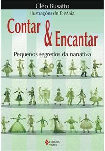 CONTAR E ENCANTAR: PEQUENOS SEGREDOS DA NARRATIVA - 8ªED.(2012)