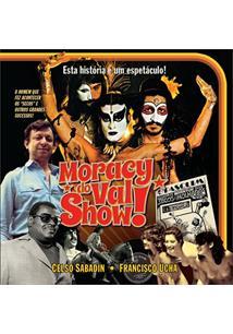 MORACY DO VAL SHOW!