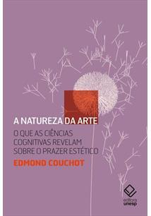 A NATUREZA DA ARTE: O QUE AS CIENCIAS COGNITIVAS REVELAM SOBRE O PRAZER ESTETIC...