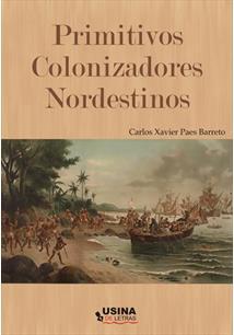 PRIMITIVOS COLONIZADORES NORDESTINOS