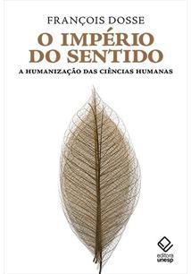 O IMPERIO DO SENTIDO: A HUMANIZAÇAO DAS CIENCIAS HUMANAS