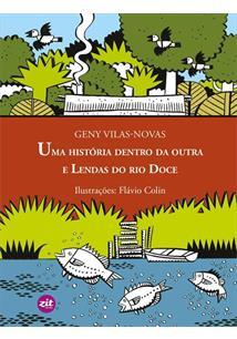 LIVRO UMA HISTORIA DENTRO DA OUTRA E LENDAS DO RIO DOCE