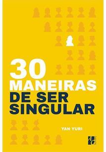 30 Maneiras De Ser Singular