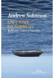 UM CRIME DA SOLIDAO: REFLEXOES SOBRE O SUICIDIO