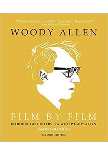 WOODY ALLEN: FILM BY FILM - 2ªED.(2018)