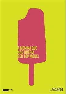 A MENINA QUE NAO QUERIA SER TOP MODEL - 1ªED.(2011)