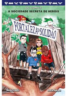 A SOCIEDADE SECRETA DOS HEROIS VOLUME 2: FORTALEZA DA SOLIDAO