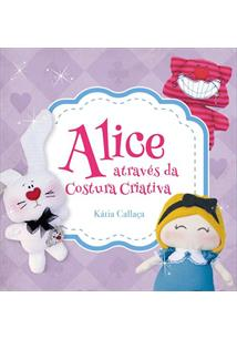 ALICE ATRAVES DA COSTURA CRIATIVA
