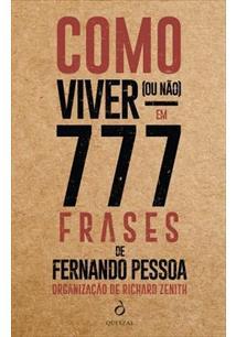Como Viver Ou Nao Em 777 Frases De Fernando Pessoa Fernando