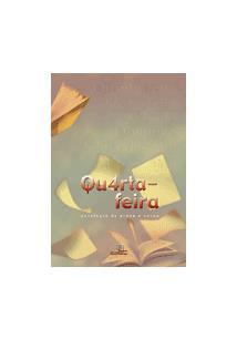 QUARTA-FEIRA: ANTOLOGIA DE PROSA E VERSO