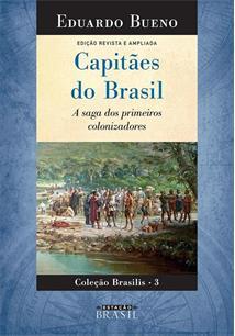 CAPITAES DO BRASIL: A SAGA DOS PRIMEIROS COLONIZADORES