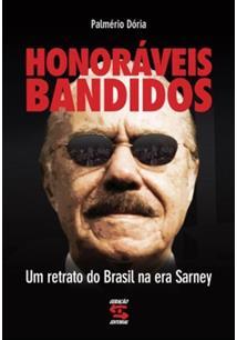 LIVRO HONORAVEIS BANDIDOS: UM RETRATO DO BRASIL NA ERA SARNEY - 9ªED.(2012)