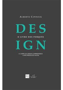 LIVRO DESIGN: O LIVRO DOS PORQUES: O CAMPO DO DESIGN COMPREENDIDO COMO PRODUÇAO SOCIAL