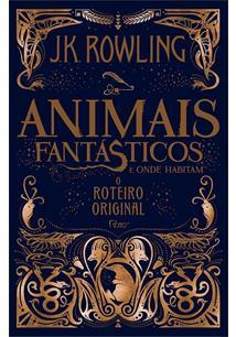 ANIMAIS FANTASTICOS E ONDE HABITAM: O ROTEIRO ORIGINAL