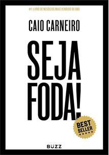 LIVRO SEJA FODA!: FELIZ, OTIMISTA, DETERMINADO A ABUNDANTE