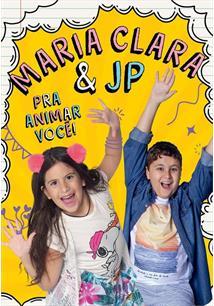 MARIA CLARA E JP: PRA ANIMAR VOCE