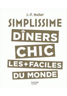 SIMPLISSIME: DINERS CHICS LES PLUS FACILE DU MONDE