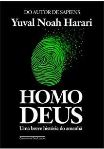 HOMO DEUS: UMA BREVE HISTORIA DO AMANHA