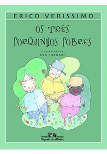 OS TRES PORQUINHOS POBRES - Erico Verissimo - Livro