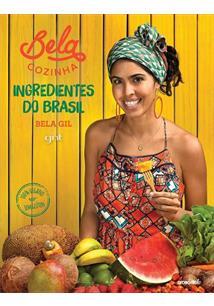 LIVRO BELA COZINHA: INGREDIENTES DO BRASIL
