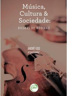 MUSICA, CULTURA E SOCIEDADE: DILEMAS DO MODERNO