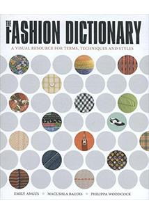 LIVRO THE FASHION DICTIONARY: A VISUAL RESOURCE FOR TERMS, TECHNIQUES AND STYLES