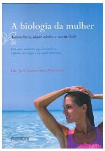LIVRO A BIOLOGIA DA MULHER: ADOLESCENCIA, IDADE ADULTA E MATURIDADE
