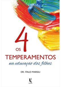 OS 4 TEMPERAMENTOS NA EDUCAÇAO DOS FILHOS